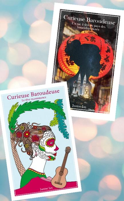 """Livre 1 et 2 de curieuse Baroudeuse - """"Le rêve recommence"""" et """"Un sac à dos au pays des bouddhas dorés"""""""