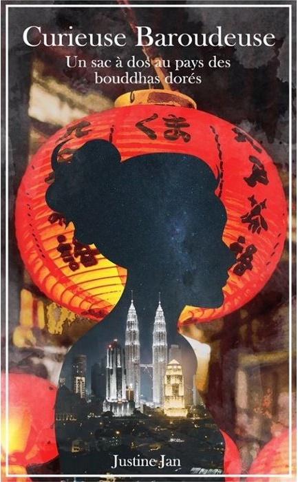 Livre 1 de curieuse Baroudeuse - Un sac à dos au pays des bouddhas dorés. Un aventure en Asie.