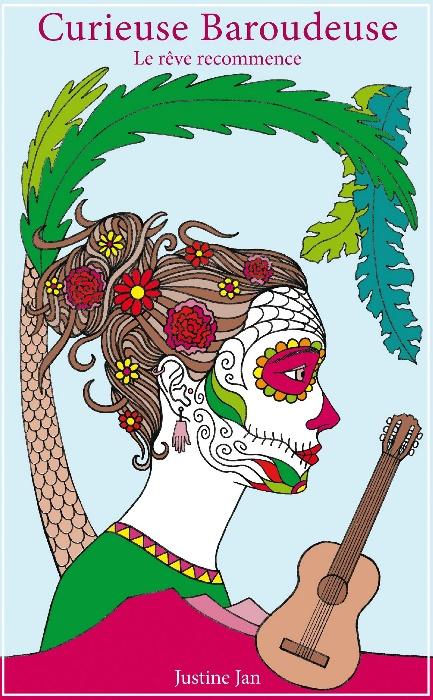 Livre 2 de curieuse Baroudeuse - Le rêve recommence. Un aventure en Amérique du Sud.